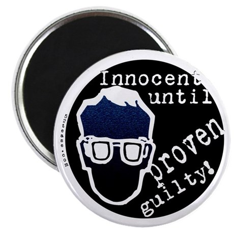 Innocent Until Proven Guilty Magnet
