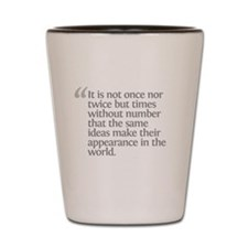 Aristotle It is not once Shot Glass