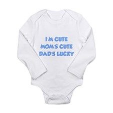 I'm cute. Mom's cute. Dad's lucky. Baby Suit