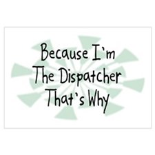 Because Dispatcher Wall Art