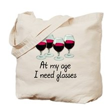 At my age I need glasses Tote Bag