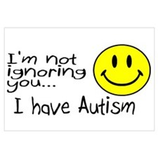 I'm Not Ignoring You, I Have Autism Wall Art