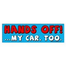 Hands Off Bumper Bumper Sticker