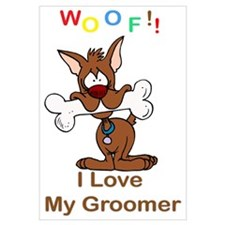 """Woof"" I Love My Groomer Wall Art"