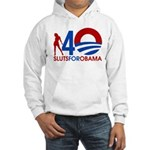 Sluts for Obama Hooded Sweatshirt
