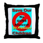 No Guns Allowed On Premises Throw Pillow