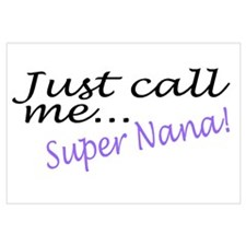 Just Call Me Super Nana Wall Art