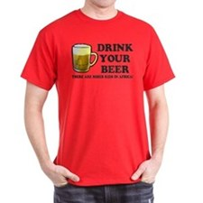 Drink Your Beer T-Shirt
