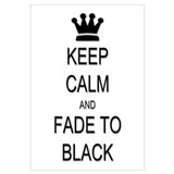 Keep Calm Fade to Black Wall Art
