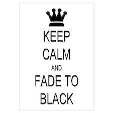 Keep Calm Fade to Black Wall Art
