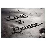 LIVE TO DANCE - ART PRINT The Dance Lounge