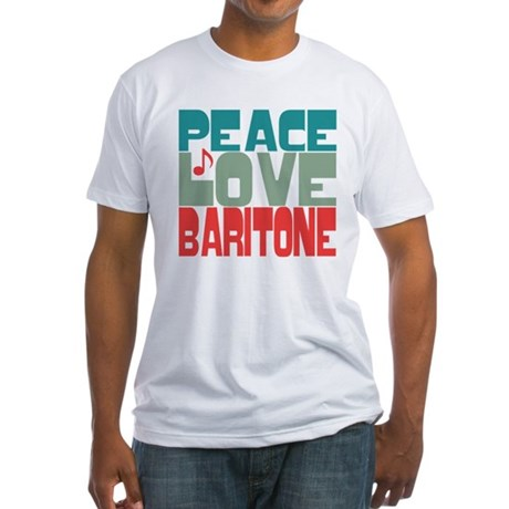 Peace Love Baritone Fitted T-Shirt