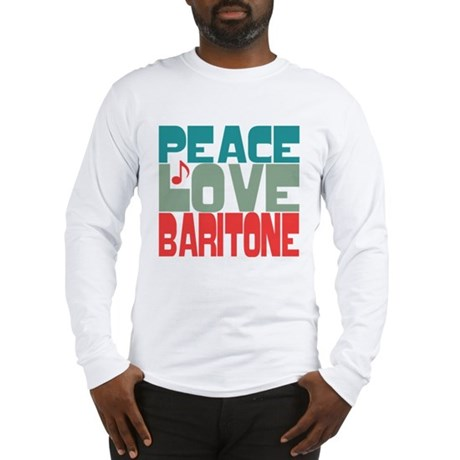 Peace Love Baritone Long Sleeve T-Shirt