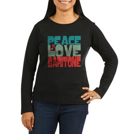 Peace Love Baritone Women's Long Sleeve Dark T-Shi