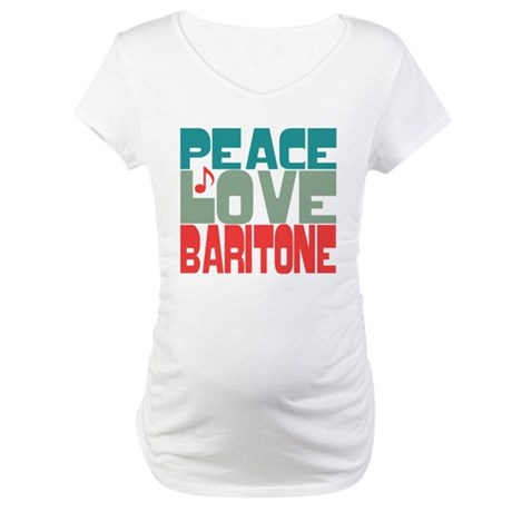 Peace Love Baritone Maternity T-Shirt