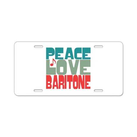 Peace Love Baritone Aluminum License Plate