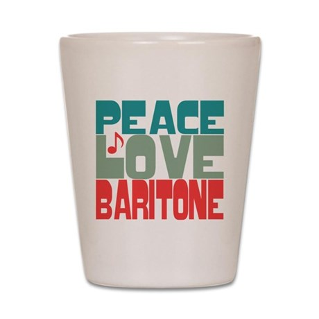 Peace Love Baritone Shot Glass