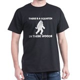 There's a Squatch in these wo T-Shirt