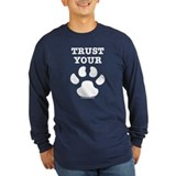Trust Your Dog - Paw Print T