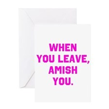 When you leave, Amish you. Greeting Card