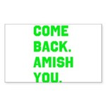 Come Back. Amish you. Sticker (Rectangle 10 pk)