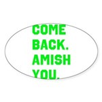 Come Back. Amish you. Sticker (Oval 10 pk)