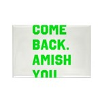 Come Back. Amish you. Rectangle Magnet (10 pack)