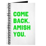 Come Back. Amish you. Journal