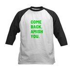 Come Back. Amish you. Kids Baseball Jersey