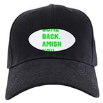 Come Back. Amish you. Black Cap