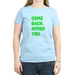 Come Back. Amish you. Women's Light T-Shirt