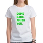 Come Back. Amish you. Women's T-Shirt