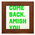 Come Back. Amish you. Framed Tile