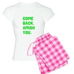 Come Back. Amish you. Women's Light Pajamas