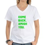 Come Back. Amish you. Women's V-Neck T-Shirt