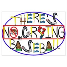 No Crying in Baseball Wall Art