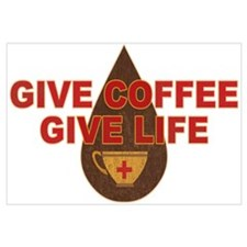 Give Coffee Give Life Wall Art