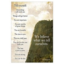 We believe what we tell ourselves poster