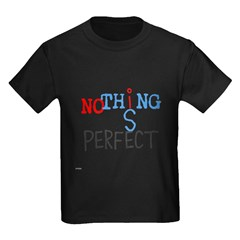 OYOOS Nothing Is Perfect Kids Dark T-Shirt