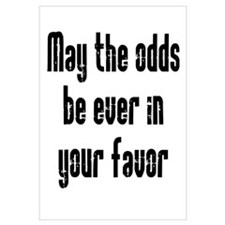 May the odds be Ever in Your Wall Art