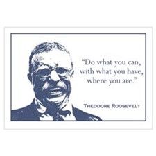 Roosevelt / What You Can Wall Art