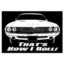 How I Roll - Challenger Wall Art