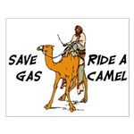 Save Gas Ride A Camel Funny Small Poster