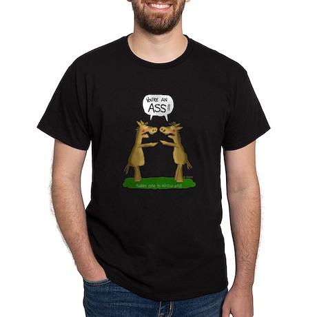 You're an ASS! Black T-Shirt