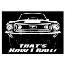 How I Roll - Mustang Boss Wall Art