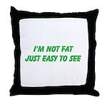 not fat Throw Pillow