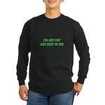 not fat Long Sleeve Dark T-Shirt