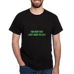not fat Dark T-Shirt