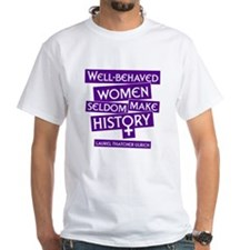 Cute Well behaved women rarely history Shirt