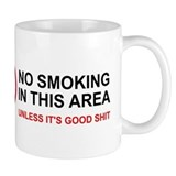 No Smoking Unless Good Shit Small Mug